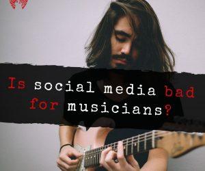 social media bad for musicians